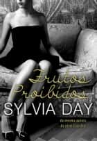 Frutos Proibidos ebook by Sylvia Day