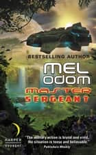 Master Sergeant - The Makaum War: Book One ebook by Mel Odom