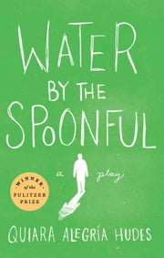 Water by the Spoonful ebook by Quiara Alegría Hudes