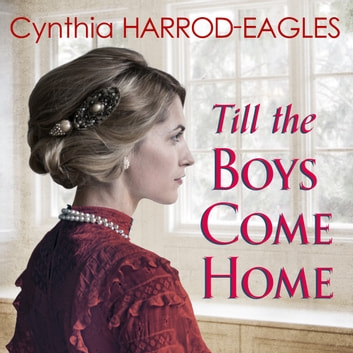 Till the Boys Come Home - War at Home, 1918 audiobook by Cynthia Harrod-Eagles