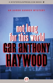 Not Long for This World ebook by Gar Anthony Haywood