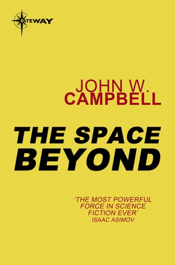 The Space Beyond ebook by John W. Campbell