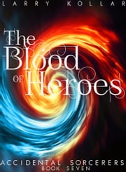 The Blood of Heroes ebook by Larry Kollar