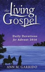Daily Devotions for Advent 2016 ebook by Ann M. Garrido