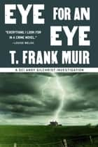 Eye for an Eye (A DCI Andy Gilchrist Investigation) ebook by T. Frank Muir
