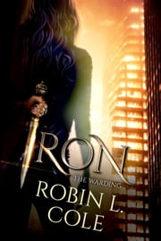 Iron - The Warding, #1 ebook by Robin L. Cole