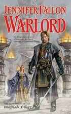 Warlord - Book Six of the Hythrun Chronicles ebook by Jennifer Fallon