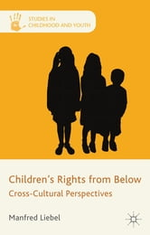 Children's Rights from Below - Cross-Cultural Perspectives ebook by Professor Manfred Liebel