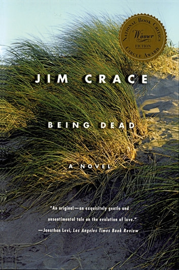 Being Dead - A Novel ebook by Jim Crace