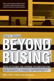 Beyond Busing - Reflections on Urban Segregation, the Courts, and Equal Opportunity ebook by Paul R. Dimond