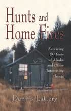Hunt and Home Fires ebook by Dennis Lattery