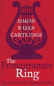 The Pomegranate Ring ebook by Simon Brian Cartlidge