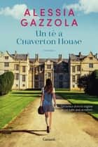 Un tè a Chaverton House eBook by Alessia Gazzola