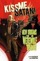 Kiss Me, Satan! ebook by Victor Gischler, Juan Ferrerya, Dave Johnson