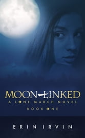 Moon-Linked (Lone March #1) ebook by Erin Irvin
