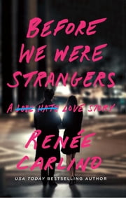 Before We Were Strangers - A Love Story ebook by Renee Carlino