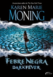 Febre Negra - Dark Fever ebook by Karen Marie Moning