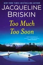 Too Much Too Soon ebook by Jacqueline Briskin