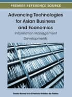 Advancing Technologies for Asian Business and Economics - Information Management Developments ebook by Dasho Karma Ura, Patricia Ordóñez de Pablos