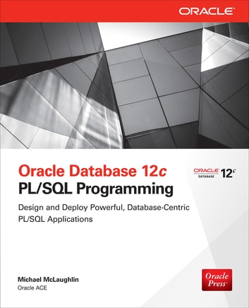 Oracle Database 12c PL/SQL Programming ebook by Michael McLaughlin