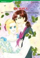 THE SCOT 1 - Harlequin Comics ebook by Lyn Stone, Nanami Akino