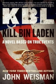 KBL: Kill Bin Laden ebook by John Weisman