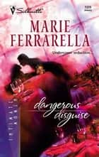 Dangerous Disguise ebook by Marie Ferrarella