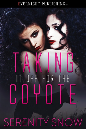 Taking if Off for the Coyote ebook by Serenity Snow