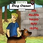 Diary of a Dog Owner - Mysterious Appearances in the Village audiobook by