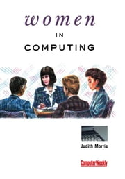 Women in Computing ebook by Morris, Judith A.