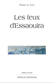 Les feux d'Essaouira ebook by Kobo.Web.Store.Products.Fields.ContributorFieldViewModel