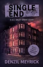 Single End - A DCI Daley Thriller Short ebook by Denzil Meyrick