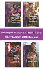Harlequin Romantic Suspense September 2018 Box Set - Colton's Twin Secrets\Conard County Watch\Ranger's Justice\Rocky Mountain Valor ebook by Justine Davis, Rachel Lee, Lara Lacombe,...