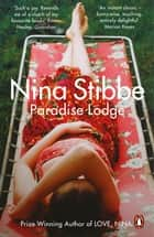 Paradise Lodge eBook by Nina Stibbe