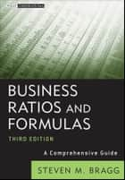 Business Ratios and Formulas ebook by Steven M. Bragg