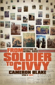 From Soldier to Civvy - Reflections on National Service ebook by Cameron Blake