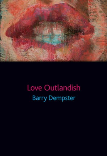 Love Outlandish ebook by Barry Dempster
