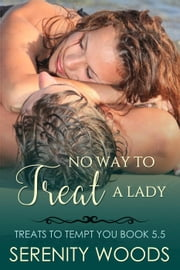 No Way to Treat a Lady - Treats To Tempt You ebook by Serenity Woods