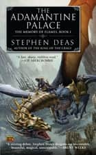 The Adamantine Palace - The Memory of Flames, Book I ebook by Stephen Deas