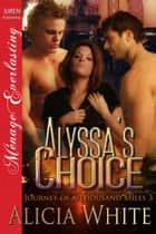 Alyssa's Choice ebook by Alicia White