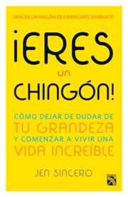 ¡Eres un chingón! ebook by Kobo.Web.Store.Products.Fields.ContributorFieldViewModel