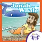 Jonah and the Whale Read Along ebook by Kim Mitzo Thompson, Karen Mitzo Hilderbrand, Ron Kauffman