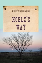 Noble's Way ebook by Dusty Richards