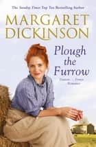 Plough the Furrow ebook by Margaret Dickinson