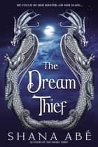 The Dream Thief ebook by Shana Abé