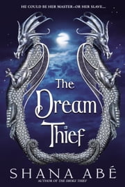 The Dream Thief ebook by Shana Abe