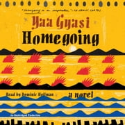 Homegoing - A novel audiobook by Yaa Gyasi