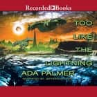 Too Like the Lightning audiobook by Ada Palmer
