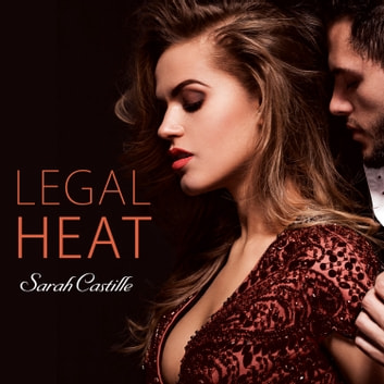 Legal Heat audiobook by Sarah Castille