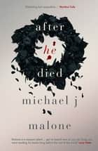 After He Died ebook by Michael Malone